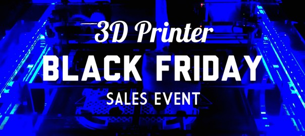 Black Friday 3D printer