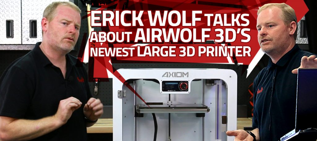 The Axiom is Airwolf 3D's newest large 3D printer.