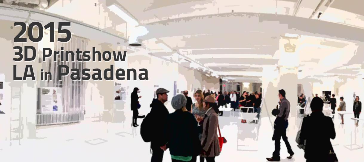 3D Printshow LA Pasadena banner