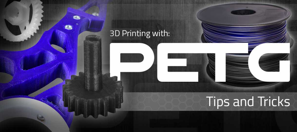 3d printing with petg  tips and tricks