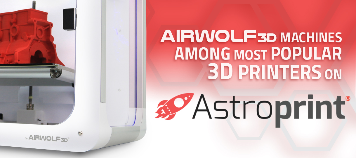 Airwolf 3D among most popular 3D printers on Astroprint.com