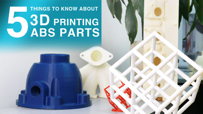 3D Printing ABS Parts