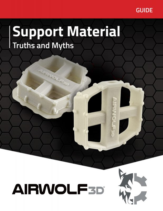 3D Printing SUPPORT MATERIAL TRUTHS AND MYTHS
